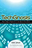 Techgnosis: Myth, Magic, and Mysticism in the Age of Information [Idioma Inglés]