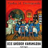 Die Brüder Karamasow: Vollständige Ausgabe (Klassiker bei Null Papier) (German Edition)