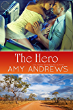 The Hero (The Hot Aussie Heroes series Book 2)