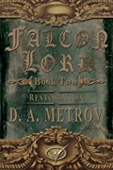 "FALCON LORD -- BOOK TWO ""RESTORATION"": A Steampunk Fantasy Adventure Novel (FALCON LORD TRILOGY 2) Kindle Edition"