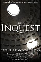 The Inquest: A Novel of the Greatest Story Never Told Kindle Edition
