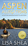 Aspen Allegations (A Sutton Massachusetts Mystery Book 1)