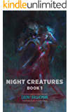 Night Creatures: Book 1