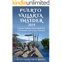 PUERTO VALLARTA INSIDER - A Puerto Vallarta Travel Guide For Villa Renters and Luxury Travelers