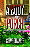 A Body on the Porch (Book 10 Dekker Cozy Mystery Series) (English Edition)