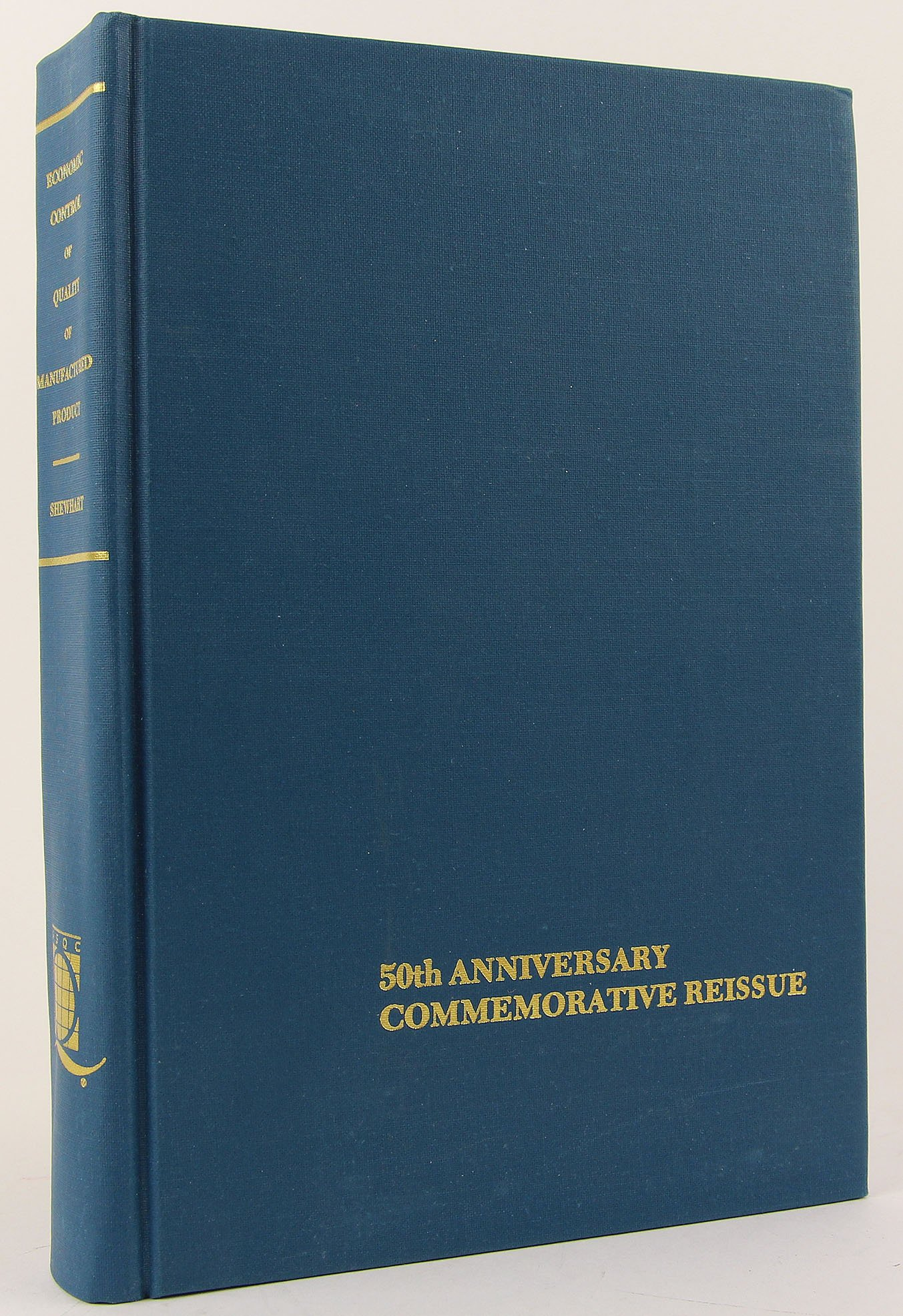 Economic Control of Quality of Manufactured Product (50th Anniversary Commemorative Reissue)