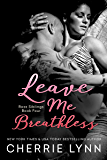 Leave Me Breathless (Ross Siblings Book 4)