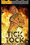 TICK TOCK (EOD (Explosive Ordnance Disposal) Book 1)