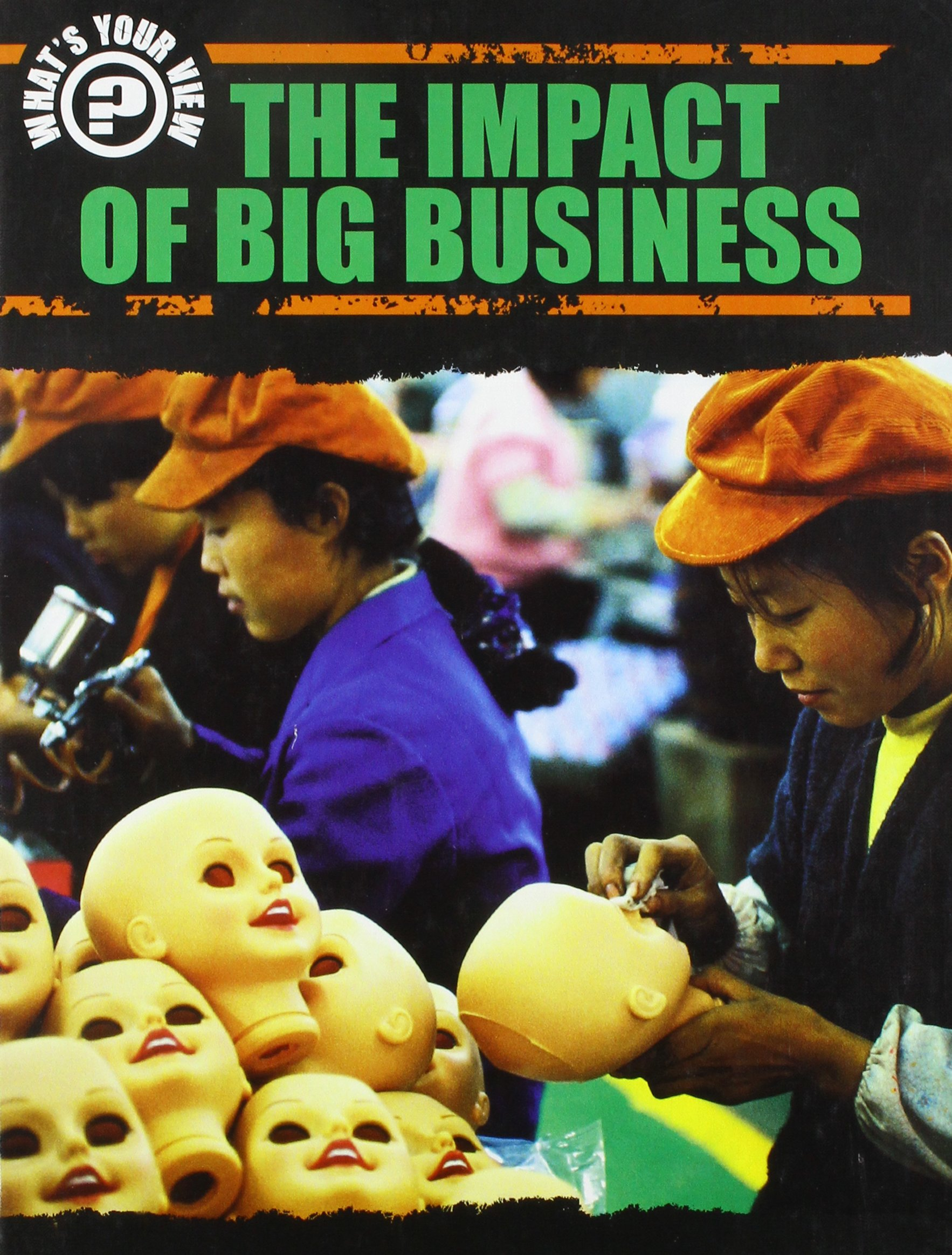 Download The Impact of Big Business (What's Your View) ebook