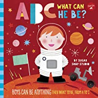 ABC What Can He Be? (ABC for Me): Boys can be anything they want to be, from A to Z