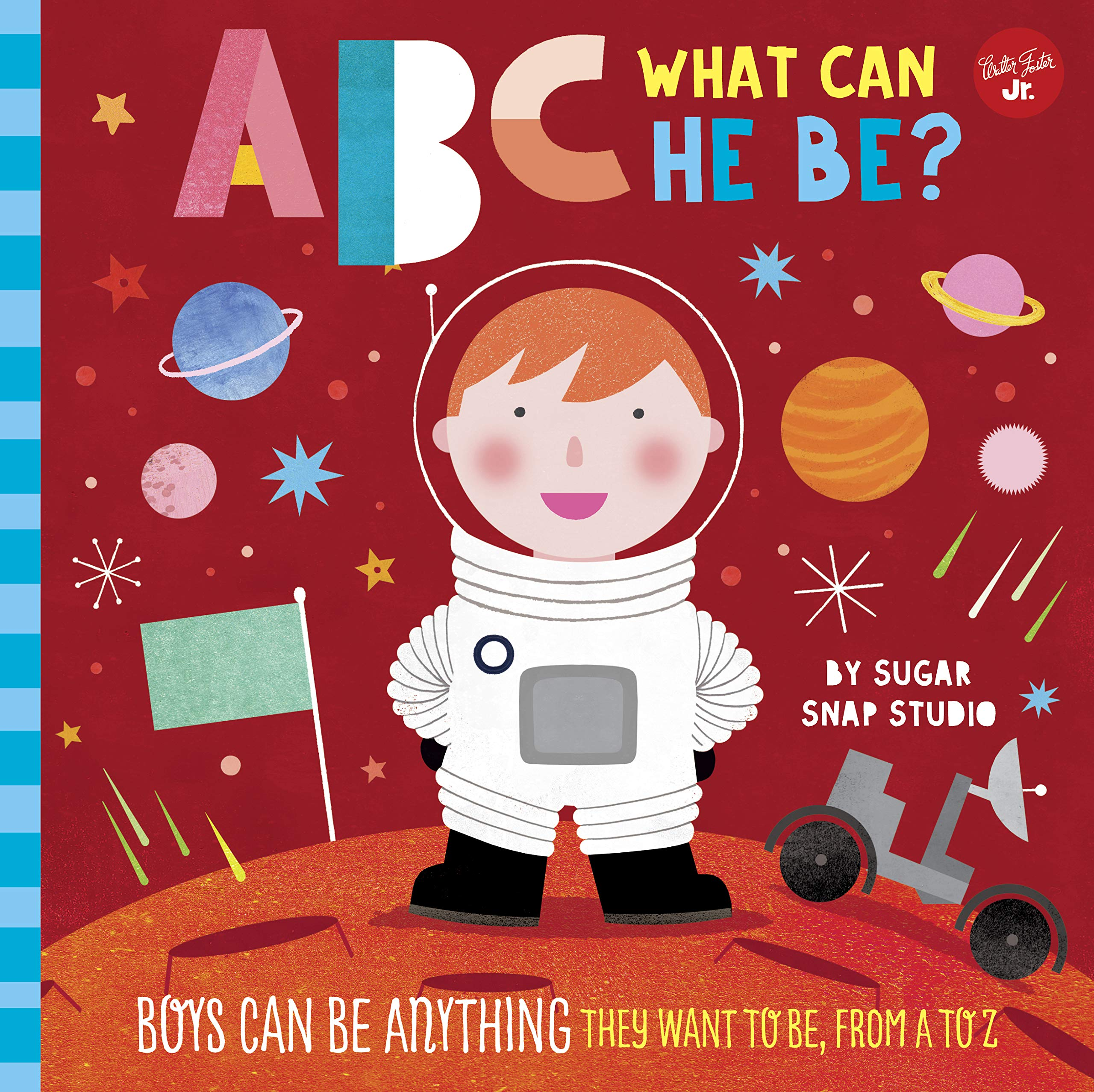 ABC for Me: ABC What Can He Be?: Boys can be anything they ...