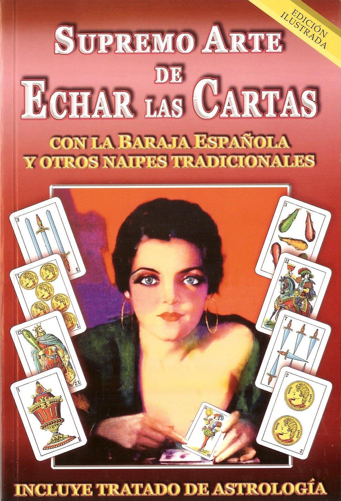 El Supremo Arte de Echar las Cartas con la Baraja Española y ...