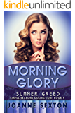 Morning Glory: Summer Greed (Sinful Seasons Collection Book 5)