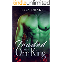 Traded To The Orc King: Huge Size Monster Erotica
