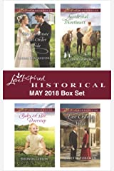 Love Inspired Historical May 2018 Box Set: His Substitute Mail-Order Bride\Baby on Her Doorstep\Accidental Sweetheart\Last Chance Wife