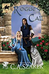 Rogue's Call (The King's Riders Book 3) Kindle Edition