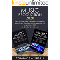 Music Production 2020: Everything You Need To Know About Producing Music, Studio Recording, Mixing, Mastering and… book cover