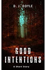 Good Intentions: A Short Story Kindle Edition