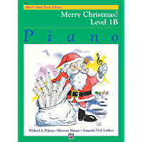 Alfred's Basic Piano Library - Merry Christmas! Book 1B: Learn to Play with this Esteemed Piano Method book cover