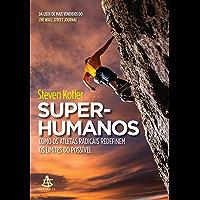 Super-humanos: Como os atletas radicais redefinem os limites do possível