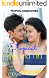 Tropical Kiss and Tell: A Christian Contemporary Romance (Tropical Kisses Book 2)