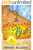 Blue Collar Bluff (A Spicetown Mystery Book 4)