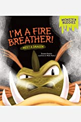 I'm a Fire Breather!: Meet a Dragon (Monster Buddies) Kindle Edition
