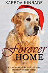 Forever Home (A true short story about second chances & forever friendships) Kindle Edition