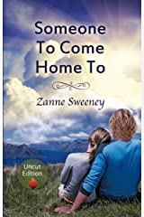 Someone To Come Home To: Uncut Edition Kindle Edition