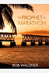 The Prophet of Marathon Kindle Edition