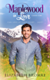 Maplewood in Love: A Sweet Short Story (Maplewood Sisters Book 2)