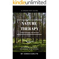 Nature Therapy: Forest Bathing and Beyond (A Greenlight Guide)