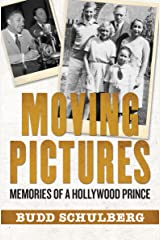 Moving Pictures: Memories of a Hollywood Prince Kindle Edition