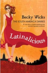 Latinalicious: The South America Diaries Kindle Edition