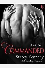 Commanded: A Club Sin Novel (Club Sin series Book 6) Kindle Edition