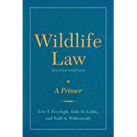 Wildlife Law, Second Edition: A Primer