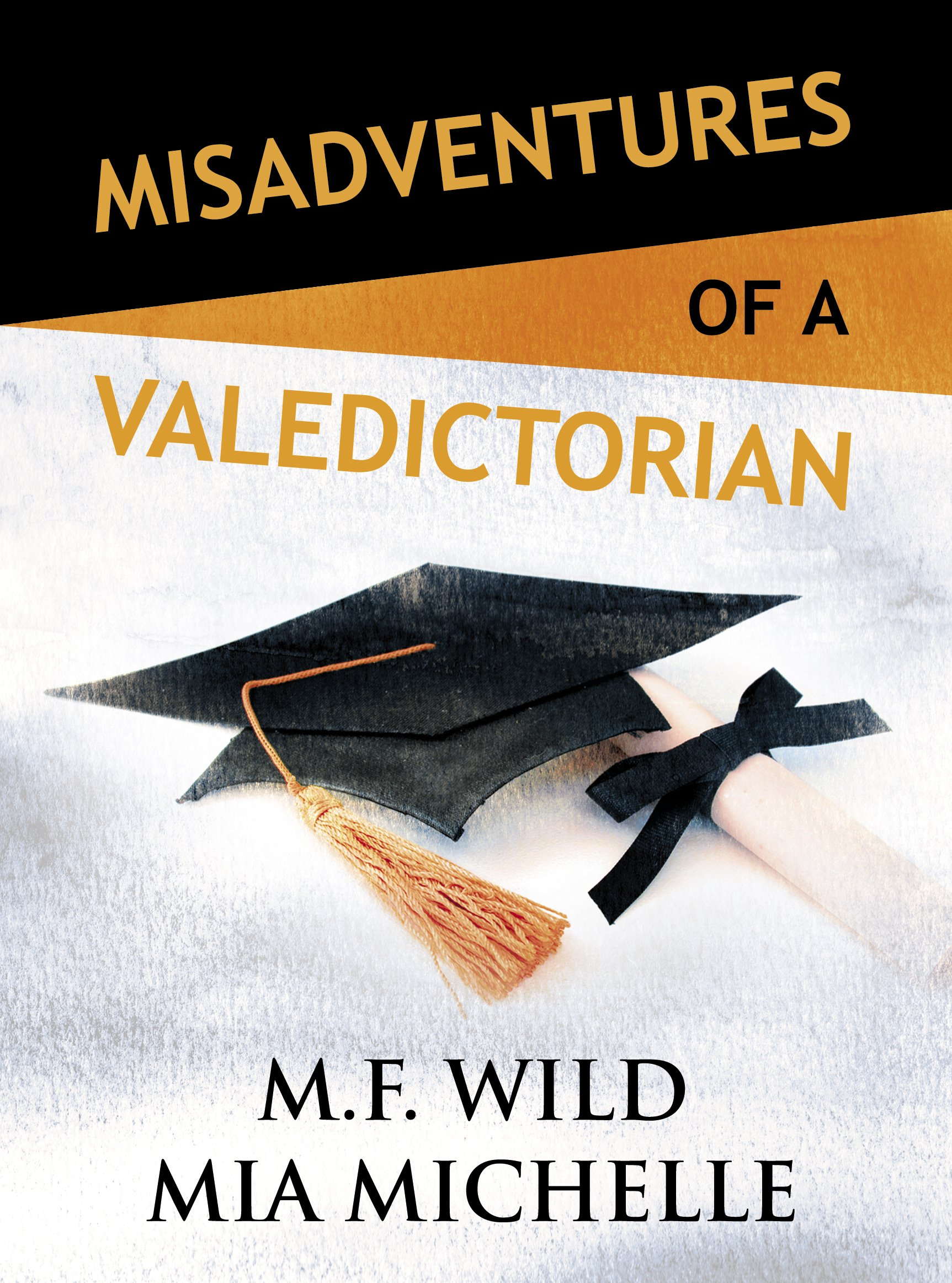 Misadventures of a Valedictorian (Misadventures Book 7)