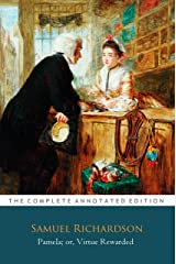 "Pamela; or, Virtue Rewarded by Samuel Richardson ""The Unabridged & Annotated Classic Edition"" Kindle Edition"