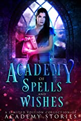 Academy of Spells and Wishes: A Limited Edition Collection of Academy Stories Kindle Edition