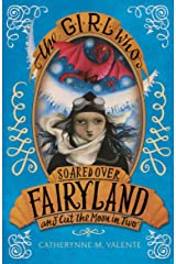The Girl Who Soared Over Fairyland and Cut the Moon in Two Kindle Edition