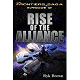 """Ep.#12 - """"Rise of the Alliance"""" (The Frontiers Saga)"""