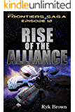 """Ep.#12 - """"Rise of the Alliance"""" (The Frontiers Saga) (English Edition)"""