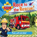 Fireman Sam: Race to the Rescue! Push Pull and Slide!