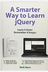 A Smarter Way to Learn jQuery: Learn it faster. Remember it longer. (Volume 3)