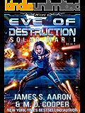 Eve of Destruction - The Human-AI Sentience Wars (Aeon 14: Solar War 1)