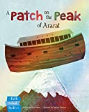 A Patch on the Peak of Ararat (A Faith that God Built Book)