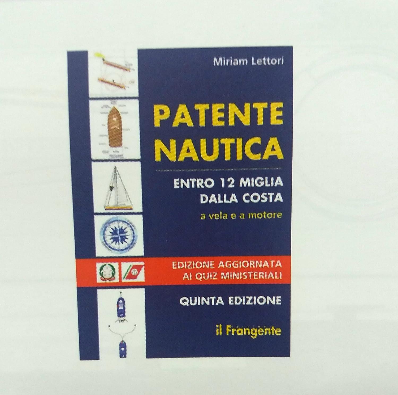 Manuale Per Patente Nautica Entro 12 Miglia Per Imbarcazioni A Vela E A Motore