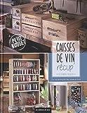 Caisse de vin récup' : Ou l'art de recycler des caisses en bois
