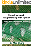 Neural Network Programming with Python: Create your own neural network!