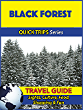Black Forest Travel Guide (Quick Trips Series): Sights, Culture, Food, Shopping & Fun